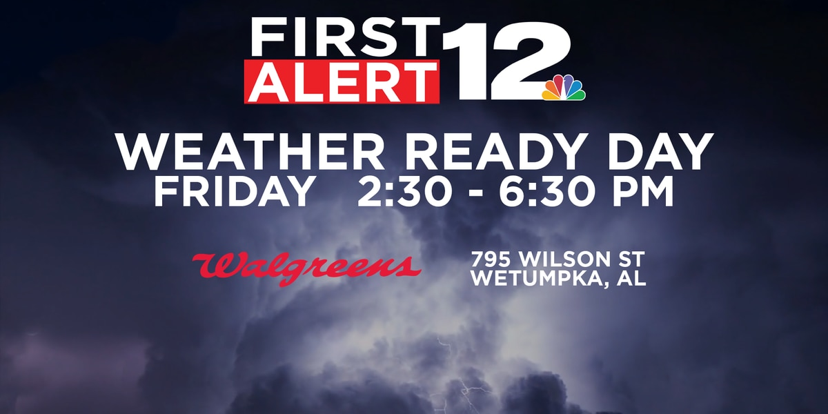 First Alert Severe Weather Ready Day Feb. 22 in Wetumpka