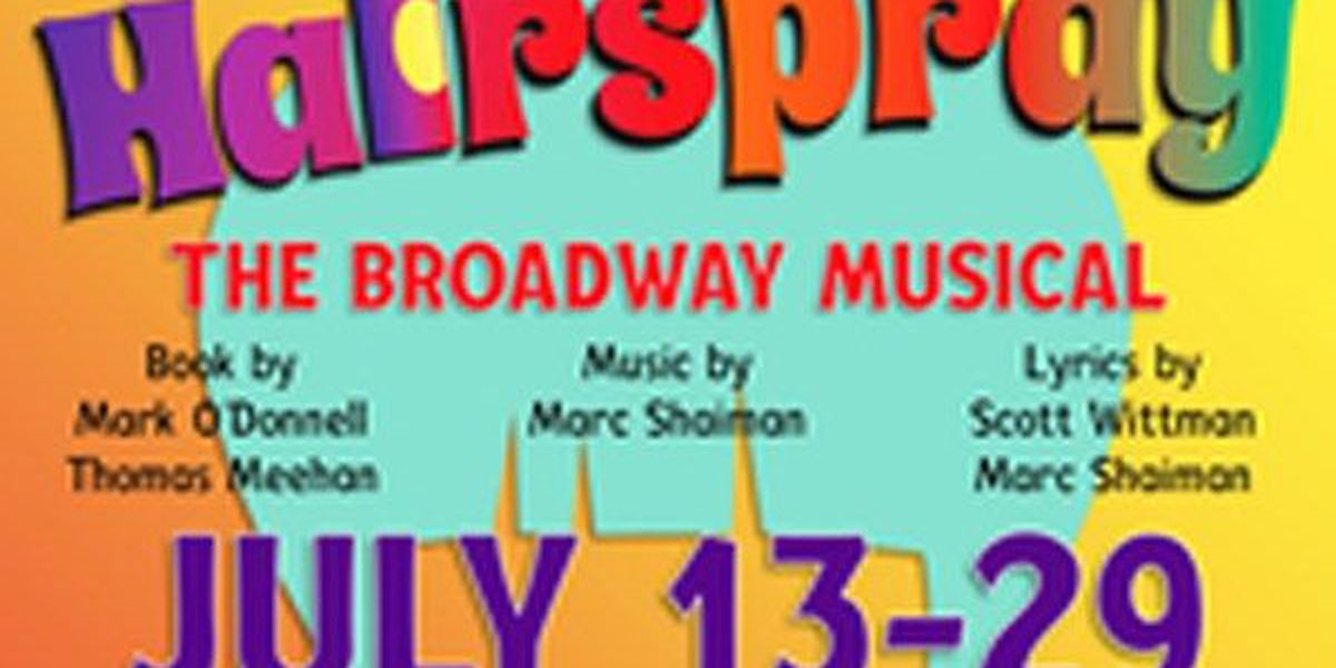 Broadway musical Hairspray and more highlight weekend events