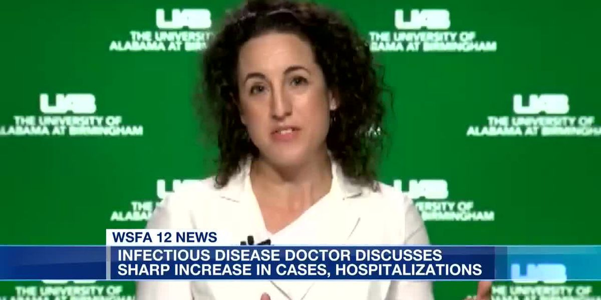 UAB doctor discusses sharp increase in cases, hospitalizations