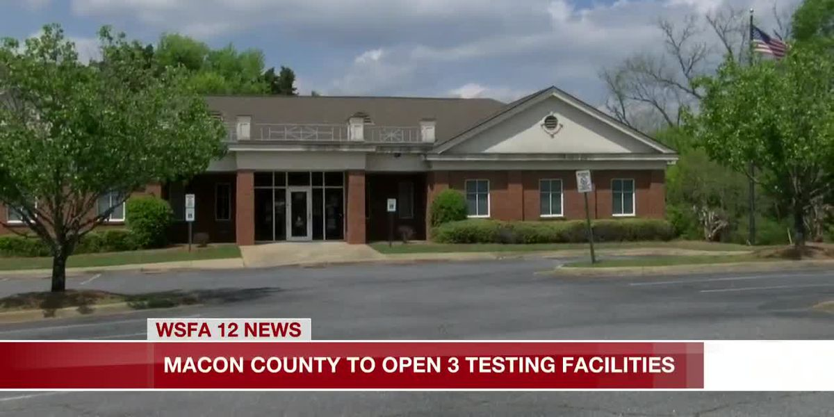Macon County to open 3 testing facilities