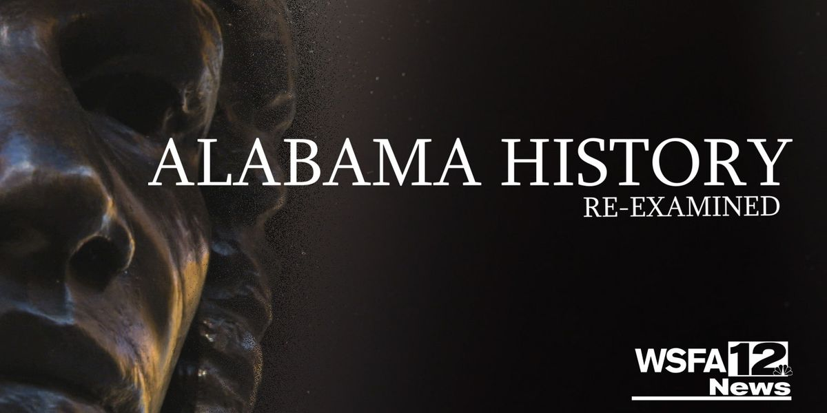 Alabama History: Re-examined Part 4