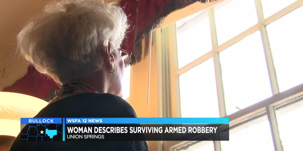 Union Springs woman describes surviving armed robbery